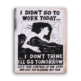 Printable I Didn't Go To Work Today poster - anarchy, sabotage, freedom - vintage print poster