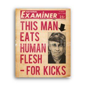 Printable Ed Gein tabloid cover poster - This Man Eats Human Flesh - vintage print poster