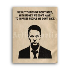 Printable We Buy Things We Don't Need – Fight Club quote poster - vintage print poster